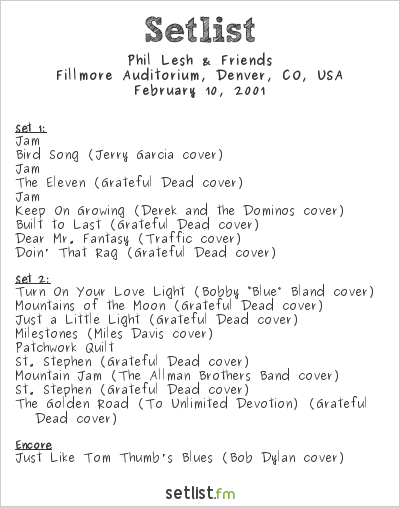 Phil Lesh & Friends Setlist Fillmore Auditorium, Denver, CO, USA 2001